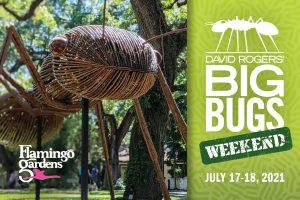 Big Bugs Weekend at Flamingo Gardens
