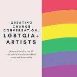 CREATING CHANGE Conversation for LGBTQIA+ Artists