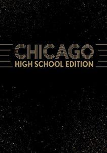 """Chicago: High School Edition"""