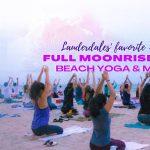 Full MoonRise SunSet Beach Yoga, Meditation & More