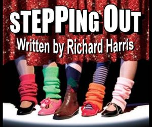 """""""STEPPING OUT"""" The play by Richard Harris"""