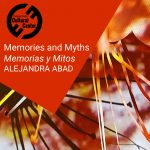 Memories and Myths / Memorias y Mitos Exhibition by Alejandra Abad Pompano Beach Cultural Center