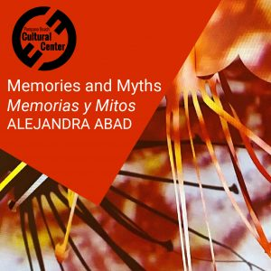 Memories and Myths / Memorias y Mitos Exhibition b...