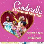 Cinderella: A Fractured Fairytale- LIVE @ Pride Park