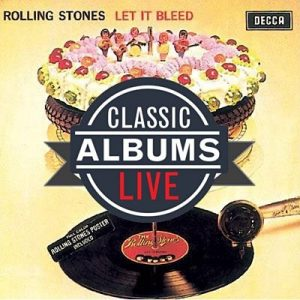 Classic Albums Live Performs The Rolling Stones' Let it Bleed: