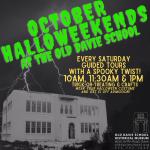 October Halloweekends at the Old Davie School