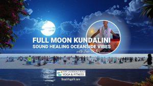 Full Moon Oceanside Kundalini Sound Healing & More