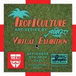 Tropiculture Virtual Art Showcase by RESQ 77