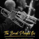 The Band Played On/ Broward College Symphonic Band