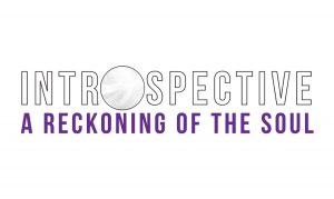 Introspective: A Reckoning of the Soul