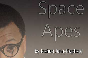 Space Apes by Joshua Jean Baptiste