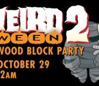 HOLLYWEIRD HALLOWEEN BLOCK PARTY