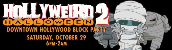 Downtown Hollywood Halloween Hollyweird 2020 HOLLYWEIRD HALLOWEEN BLOCK PARTY, at Downtown Hollywood, Hollywood