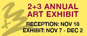 2+3 Annual Exhibit