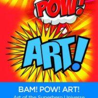 Bam! Pow! Art!: Art of the Superhero Universe