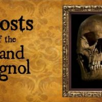 Ghosts of the Grand Guignol