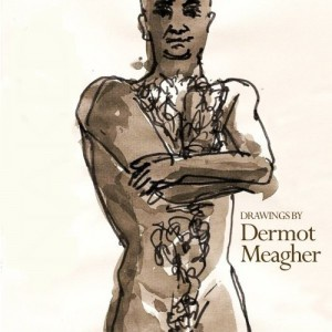 Body Work - Featuring Drawings by Dermot Meagher