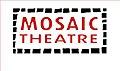 Mosaic Theatre