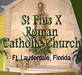 St. Pius X Roman Catholic Church